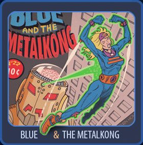 Blue and the Metalkong