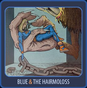 Blue and the Hairmoloss